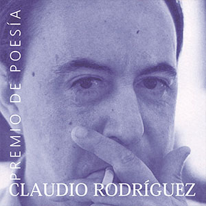 """Premio de Poesía """"Claudio Rodríguez"""""""